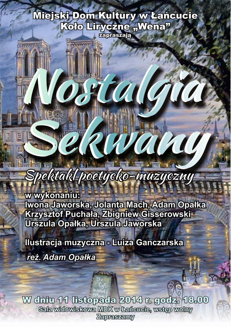 NOSTALGIA SEKWANY- SPEKTAKL POETYCKO-MUZYCZNY